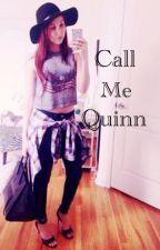 Call Me Quinn by Confid3nce