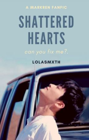 Shattered Hearts [ Markren ] by lolasmxth