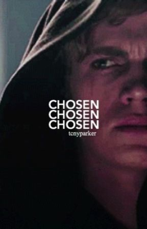 CHOSEN | STAR WARS ONE-SHOTS by tcnyparker