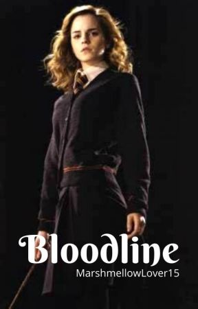 Bloodline | Dramione - Discontinued by MarshmellowLover15
