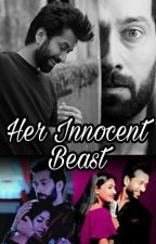 Her Innocent Beast by AkankshaKalia