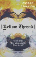 ⚡️| Yellow Thread |⚡️Cedric Diggory x Griselda Potter⚡️ by Himeruka