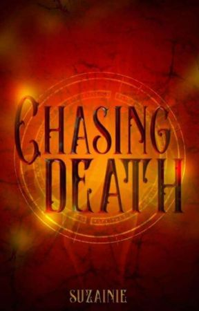Chasing Death by Suzainie
