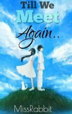 'Till We Meet Again by LuluNatividad