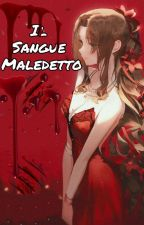 Il sangue maledetto by NinoEma98