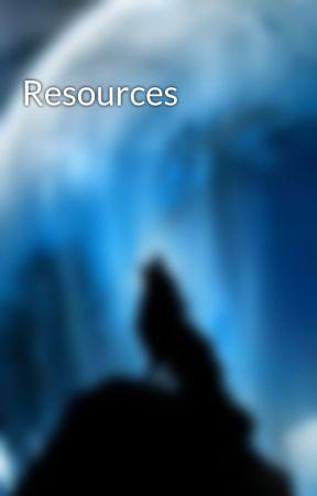 Resources by GalaxyWolfQueen13
