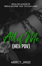 ALL OF ME by mercy_jhigz