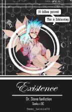 Existence (Dr. Stone Fanfiction) Ishigami Senku X OC by Hamu_Leonia04