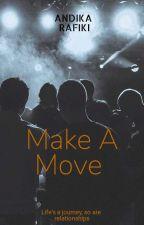 MAKE A MOVE by RafikiVanDerAndika