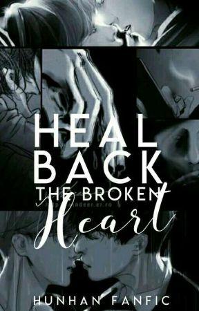 Heal Back the Broken Heart [HunHan fanfic]  by xXAnime_LoverxX12
