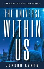 The Universe Within Us by jevanswrites