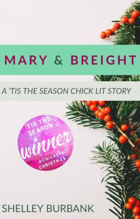 Mary & Breight: A 'Tis the Season Chick Lit Story by ShelleyBurbank