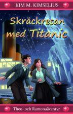 Skräckresan med Titanic by KimMKimselius