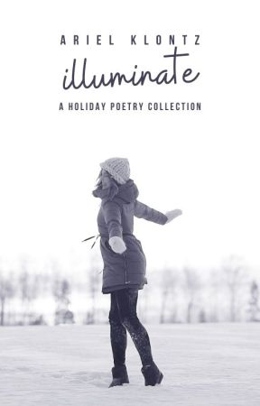 Illuminate: A Holiday Poetry Collection by arielklontz