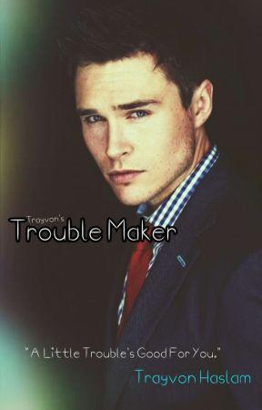 Trouble Maker by trayvonhaslam