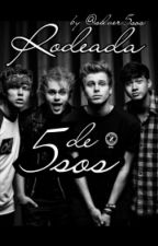 Rodeada por... 5sos??!   (Luke y tu 5sos) by cataarsiss_