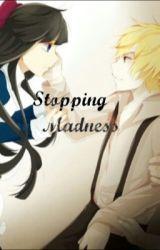 Stopping Madness by Nozikun