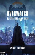 OVERWATCH: EL CABALLERO DE LA NOCHE by SHAD_GIRL