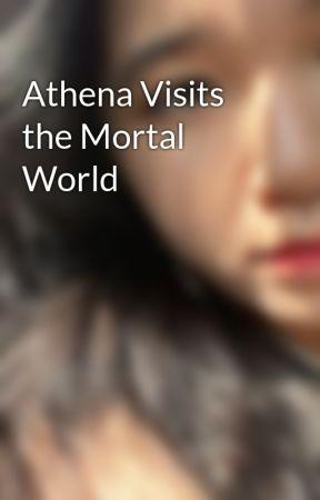 Athena Visits the Mortal World by TheOfficialAthena