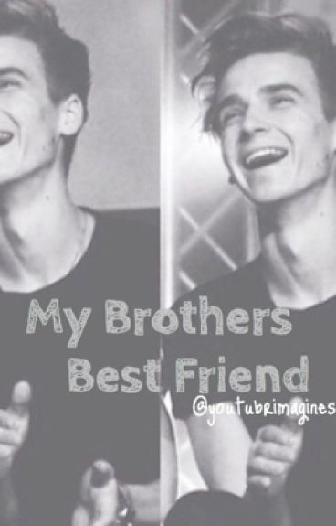My Brothers BestFriend - Joe Sugg (smut)