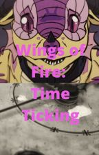 Wings of Fire: Time Ticking by MLB333