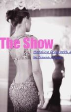 The Show ( book 2)  by elenaalaina