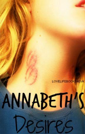 Annabeth's Desires (Percabeth) by LoveLifeBooks4eva