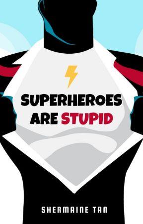 Superheroes are Stupid by mysoulsings