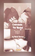 Contratada por Modest (Harry Styles y tu) by nicolemhs30