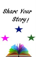 Share your Story! -1- by Mira_xxox