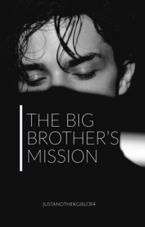 The Big Brother's Mission (#3) by justanothergirl1314