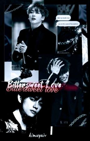 BITTERSWEET LOVE // TAEKOOK by kimuyaiv