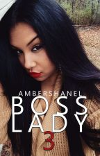 Boss Lady 3 [ Completed ] by ambershanelx