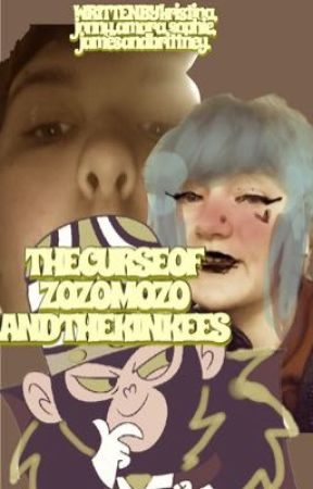 THE CURSE OF ZOZO MOZO AND THE KINKEES *TEEHEE* by scrunchiekid