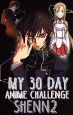 -------My 30 Day Anime Challenge------- by Shenn2