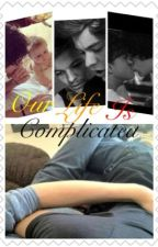 Our Life is complicated by _live_for_larry_