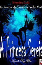 A Princesa Sereia by EvandroLuiz861