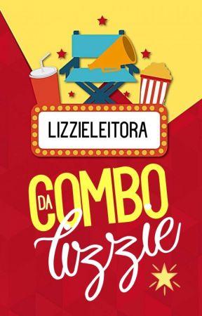 Combo Da Lizzie | EM PAUSA  by LizzieLeitora