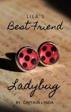 Lila's Best Friend; Ladybug by Captainlynda