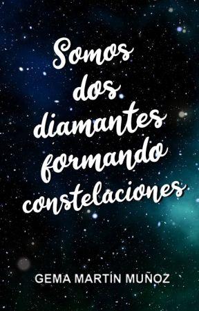 Somos dos diamantes formando constelaciones (Se eliminará el 10 de septiembre) by Gema_Martin_Munoz