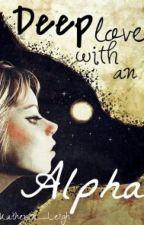 Deep Love with an Alpha by Katherin_Leigh