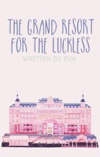 the grand resort for the luckless   l.s. by EvouzAg