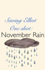 November Rain (Saving Elliot One Shot) by itzelg_garcia