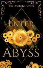 Enter Abyss by The_twilight_writer