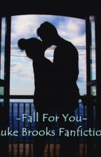 Fall For You-Luke Brooks Fanfiction by ice-diamond