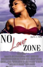 No Love Zone [ On Hold ] by MelaninMade