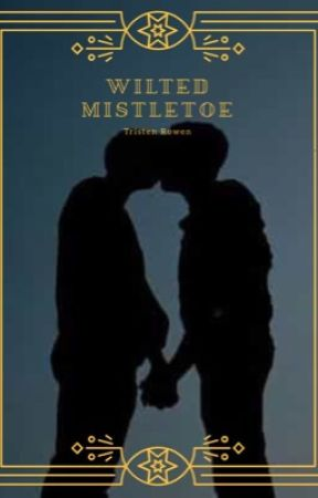 Wilted Mistletoe (boyxboy)(FreeTheLGBT Flashfic) by tristen2500