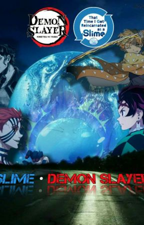 『 Slime Diệt Quỷ 』- Một con Slime lạc vào thế giới Kimetsu no Yaiba  by phuongduds