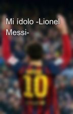 Mi ídolo -Lionel Messi- by China_1998