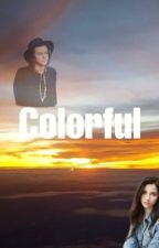 Colorful (Harry Styles fanfic) by flightless101